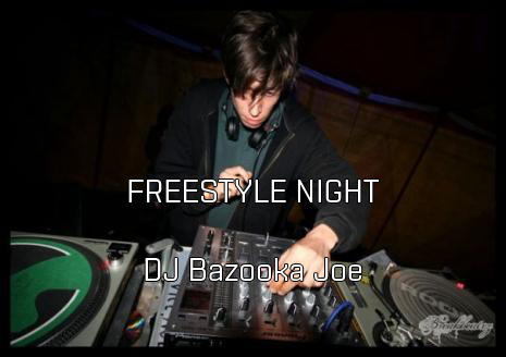 AKROPOLIS: FREESTYLE NIGHT DJ BAZOOKA JOE